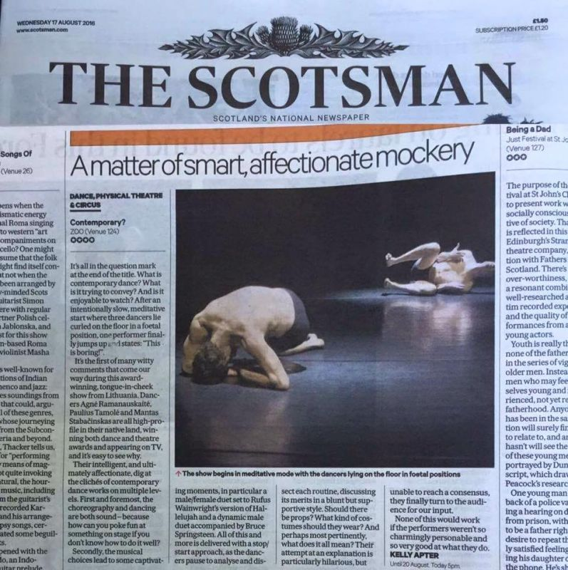 """""""The Scotsman"""" spektaklį """"Contemporary?"""" pavadino """"protingai patrauklia parodija"""", skyrė keturias žvaigždutes ir negailėjo gražių žodžių."""
